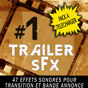 Pack effets sonores Trailer 1